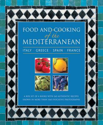 Food and Cooking of the Mediterranean: Italy - Greece - Spain - France: A Box Set of 4 Books with 265 Authentic Recipes Shown in More Than 1160 Evocative Photographs (Hardback)