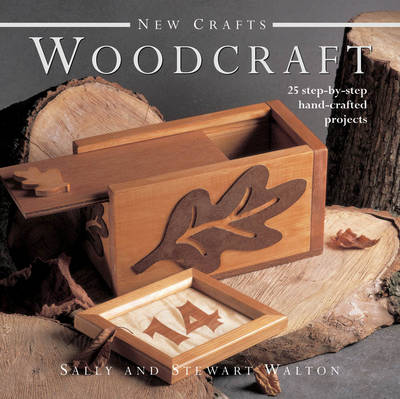 New Crafts: Woodcraft: 25 Step-by-step Hand-crafted Projects (Hardback)