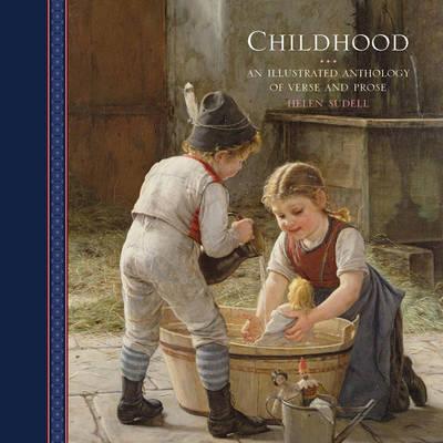 Childhood: an Illustrated Anthology of Verse and Prose (Hardback)