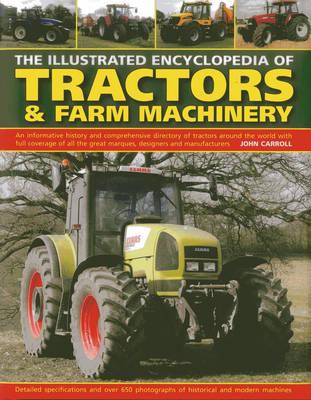 Illustrated Encyclopedia of Tractors & Farm Machinery (Hardback)