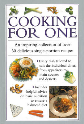 Cooking for One: An Inspiring Collection of Over 30 Delicious Single-portion Recipes (Hardback)