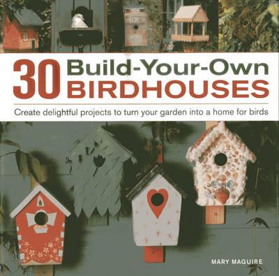 30 Build Your Own Birdhouses (Hardback)