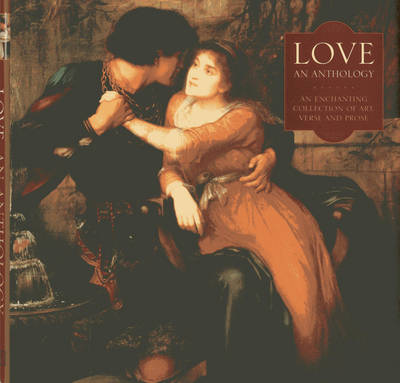 Love: An Enchanting Collection of Art, Verse and Prose (Hardback)