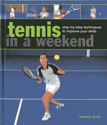 Tennis In A Weekend (Hardback)