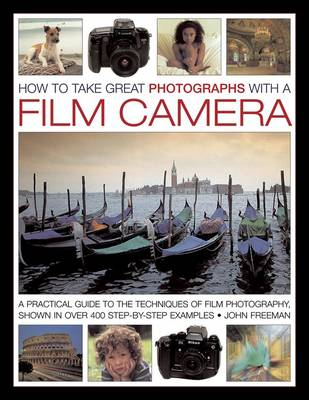 How to Take Great Photographs with a Film Camera (Hardback)