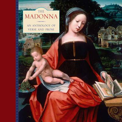 The Madonna: An Anthology of Verse and Prose (Hardback)
