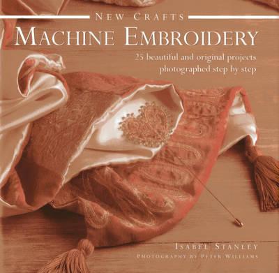 New Crafts: Machine Embroidery (Hardback)