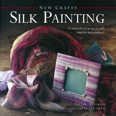 New Crafts: Silk Painting (Hardback)