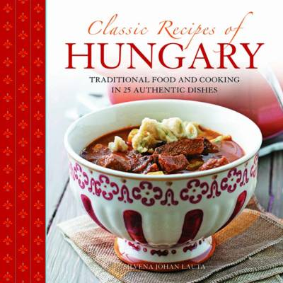 Classic Recipes of Hungary (Paperback)