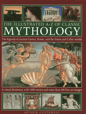 Illustrated A-Z of Classic Mythology (Hardback)