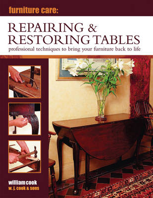 Furniture Care: Repairing & Restoring Tables (Hardback)