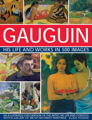 Gauguin His Life and Works in 500 Images (Hardback)