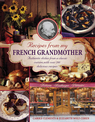 Recipes from my French grandmother: Authentic Dishes from a Classic Cuisine, with Over 200 Delicious Recipes (Hardback)