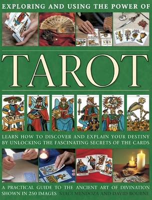 Exploring and using the power of tarot: Learn How to Discover and Explain Your Destiny by Unlocking the Fascinating Secrets of the Cards (Hardback)