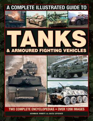 Complete Illustrated Guide to Tanks & Armoured Fighting Vehicles (Hardback)