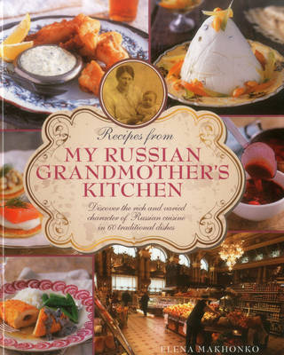 Recipes from My Russian Grandmother's Kitchen (Hardback)