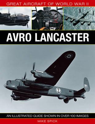 Great Aircraft of World War II: Avro Lancaster (Hardback)