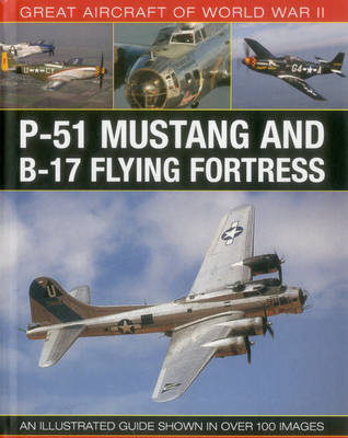 Great Aircraft of World War Ii: P-51 Mustang and B-17 Flying Fortress (Hardback)