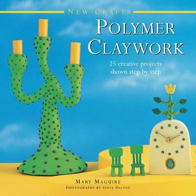 New Crafts: Polymer Claywork (Hardback)