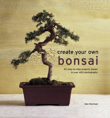 Create Your Own Bonsai (Hardback)