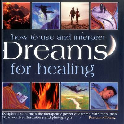 How to Use & Interpret Dreams for Healing (Hardback)