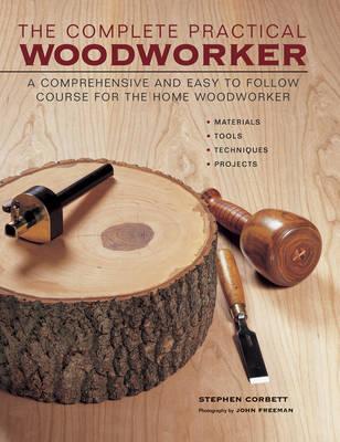 Complete Practical Woodworker (Hardback)