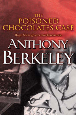 The Poisoned Chocolates Case - A Roger Sheringham case (Paperback)