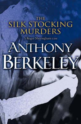 The Silk Stocking Murders - A Roger Sheringham case (Paperback)