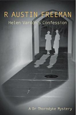 Helen Vardon's Confession - Dr. Thorndyke 9 (Paperback)
