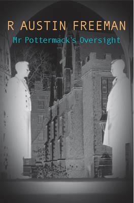 Mr Pottermack's Oversight - Dr. Thorndyke 19 (Paperback)