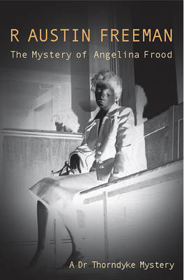 Mystery Of The Angelina Frood - Dr. Thorndyke 12 (Paperback)