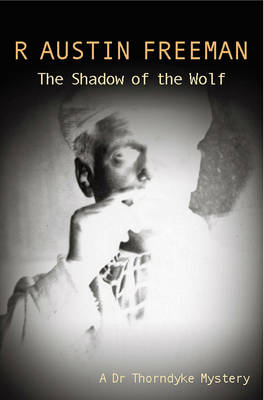 The Shadow Of The Wolf - Dr. Thorndyke 13 (Paperback)