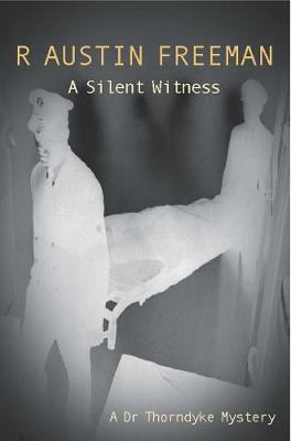 A Silent Witness - Dr. Thorndyke 6 (Paperback)
