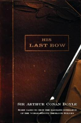 His Last Bow - Sherlock Holmes 8 (Paperback)