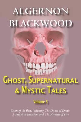 Ghost, Supernatural & Mystic Tales Vol 5 (Paperback)