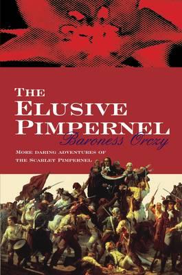 The Elusive Pimpernel - Scarlet Pimpernel 3 (Paperback)