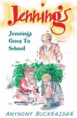 Jennings Goes To School - Jennings 1 (Paperback)