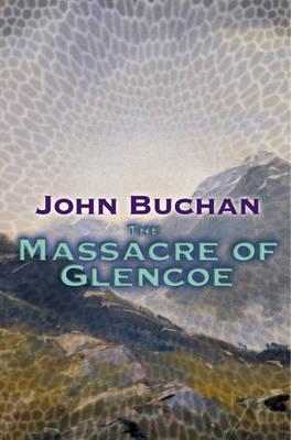 The Massacre Of Glencoe (Paperback)