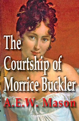 The Courtship of Morrice Buckler (Paperback)