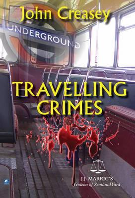Travelling Crimes: (Writing as JJ Marric) - Gideon of Scotland Yard 9 (Paperback)