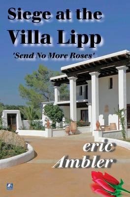 The Siege at the Villa Lipp: Send No More Roses (Paperback)