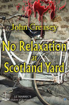 No Relaxation At Scotland Yard: (Writing as JJ Marric) - Gideon of Scotland Yard 18 (Paperback)