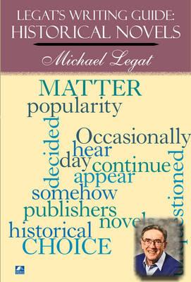 Legat's Writing Guide: Historical Novels (Paperback)