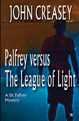 Palfrey Versus The League of Light - Dr. Palfrey 13 (Paperback)