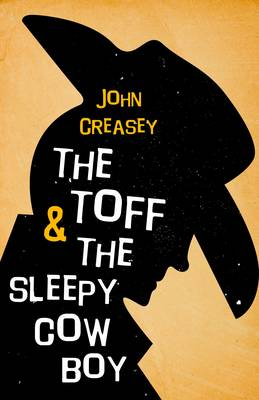 The Toff and the Sleepy Cowboy - The Toff 58 (Paperback)