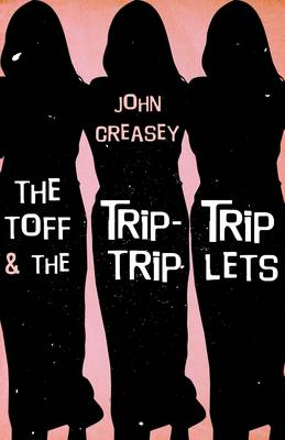 The Toff and the Trip-Trip-Triplets - The Toff 56 (Paperback)