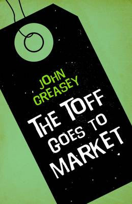 The Toff Goes to Market - The Toff 8 (Paperback)