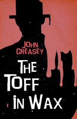 The Toff in Wax - The Toff 50 (Paperback)