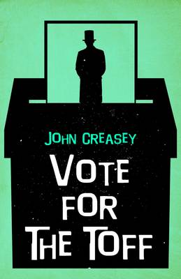 Vote for the Toff - The Toff 55 (Paperback)