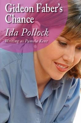 Gideon Faber's Chance: (Writing as Pamela Kent) (Paperback)